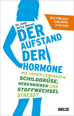 Der Aufstand der Hormone von Romm,  Aviva, Seidel,  Wolfgang