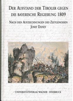 Der Aufstand der Tiroler gegen die bayerische Regierung 1809 nach den Aufzeichnungen des Zeitgenossen Josef Daney von Blaas,  Mercedes