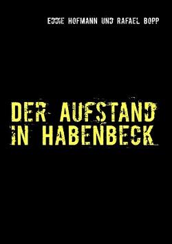 Der Aufstand in Habenbeck von Bopp,  Rafael, Hofmann,  Eddie