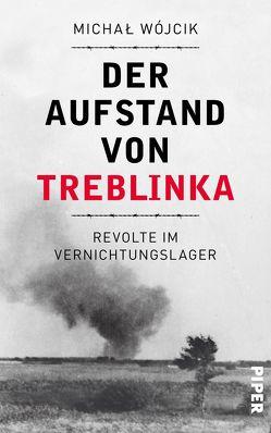 Der Aufstand von Treblinka von Schulz-Gruner,  Paulina, Wójcik,  Michał