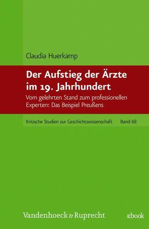 Der Aufstieg der Ärzte im 19. Jahrhundert von Huerkamp,  Claudia