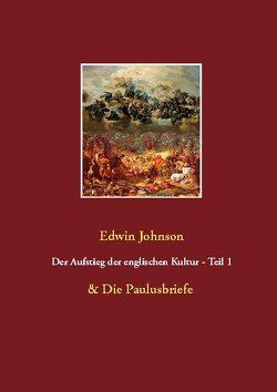 Der Aufstieg der englischen Kultur Teil 1 & Die Paulusbriefe von Johnson,  Edwin, Odinson,  Wolf