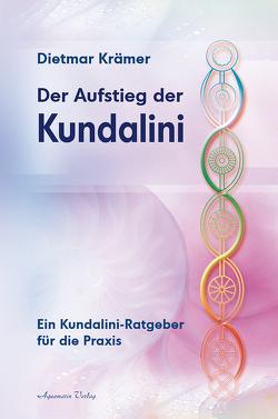 Der Aufstieg der Kundalini von Krämer,  Dietmar