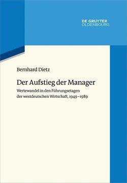 Der Aufstieg der Manager von Dietz,  Bernhard