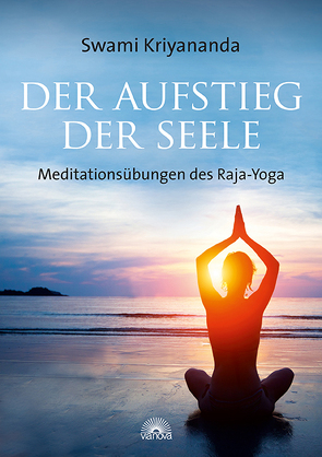 Der Aufstieg der Seele von Kriyananda,  Swami