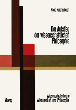 Der Aufstieg der Wissenschaftlichen Philosophie von Reichenbach,  Hans