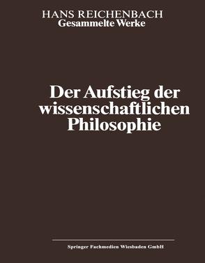 Der Aufstieg der wissenschaftlichen Philosophie von Kamlah,  Andreas, Reichenbach,  Hans, Reichenbach,  Maria