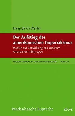 Der Aufstieg des amerikanischen Imperialismus von Wehler,  Hans-Ulrich
