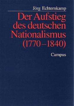 Der Aufstieg des deutschen Nationalismus (1770-1840) von Echternkamp,  Jörg