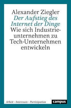 Der Aufstieg des Internet der Dinge von Ziegler,  Alexander
