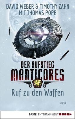 Der Aufstieg Manticores: Ruf zu den Waffen von Pope,  Thomas, Ritgen,  Ulf, Weber,  David, Zahn,  Timothy