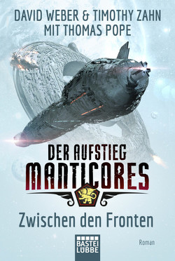 Der Aufstieg Manticores: Zwischen den Fronten von Weber,  David