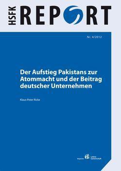 Der Aufstieg Pakistans zur Atommacht und der Beitrag deutscher Unternehmen von Ricke,  Klaus-Peter