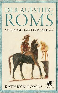 Der Aufstieg Roms von Lomas,  Kathryn, Walter,  Uwe