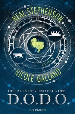 Der Aufstieg und Fall des D.O.D.O. von Galland,  Nicole, Gräbener-Müller,  Juliane, Stephenson,  Neal