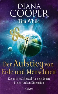 Der Aufstieg von Erde und Menschheit von Cooper,  Diana, Molitor,  Juliane, Whild,  Tim