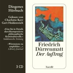 Der Auftrag von Dürrenmatt,  Friedrich, Heidenreich,  Gert, Kerr Dürrenmatt,  Charlotte