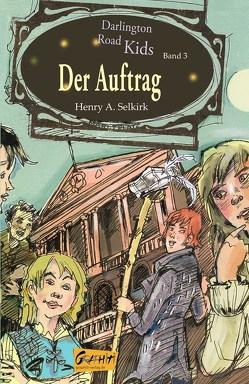 Der Auftrag (Darlington Road Kids, Band 3) von Selkirk,  Henry A.