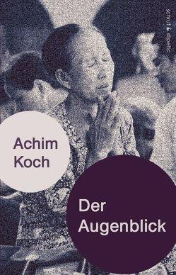 Der Augenblick von Koch,  Achim