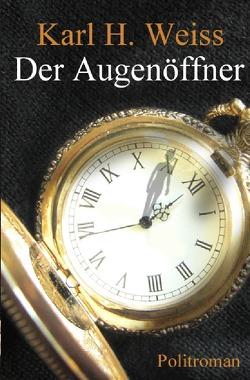 Der Augenöffner von Weiss,  Karl H