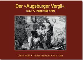 Der Augsburger Vergil von Grau,  Peter, Suerbaum,  Werner, Wilke,  Ulrich
