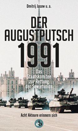 Der Augustputsch 1991 von Jasow,  Dmitrij