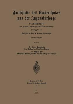 Der Ausbau der Kleinkinderfürsorge. Statistische Erhebungen über die soziale Lage von Kindern von Feld,  Wilhelm, Jugendreich,  Gustav