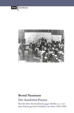 Der Auschwitz-Prozess von Naumann,  Bernd