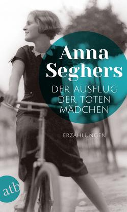 Der Ausflug der toten Mädchen von Seghers,  Anna
