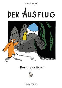 Der Ausflug – Durch den Nebel von Fiebach,  Julian, Gottwald,  Benjamin