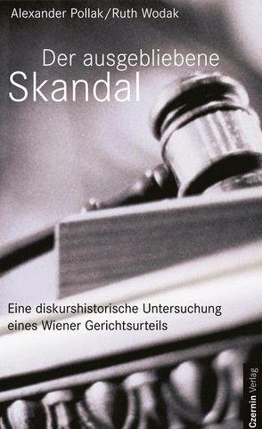 Der ausgebliebene Skandal von Pollak,  Alexander, Wodak,  Ruth