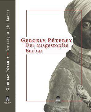 Der ausgestopfte Barbar von Péterfy,  Gergely