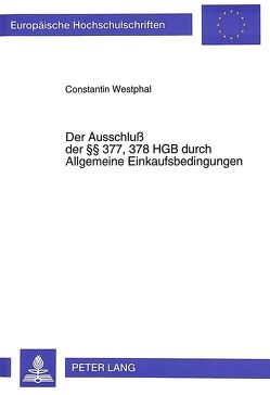 Der Ausschluß der §§ 377, 378 HGB durch Allgemeine Einkaufsbedingungen von Westphal,  Constantin