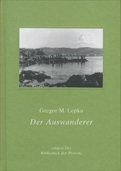 Der Auswanderer von Lepka,  Gregor M.