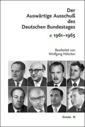 Der Auswärtige Ausschuß des Deutschen Bundestages von Hölscher,  Wolfgang