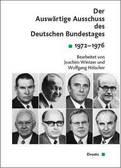 Der Auswärtige Ausschuss des Deutschen Bundestages. Sitzungsprotokolle seit 1949 von Herzog,  Thomas, Hölscher,  Wolfgang, Wintgens,  Benedikt, Wintzer,  Joachim
