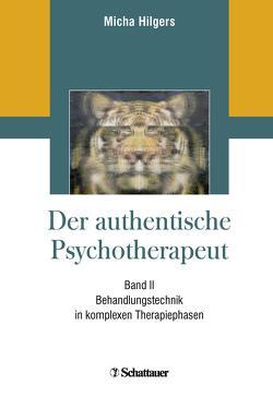 Der authentische Psychotherapeut – Band II von Hilgers,  Micha