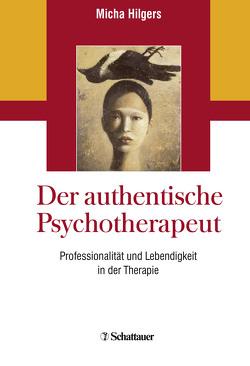 Der authentische Psychotherapeut von Hilgers,  Micha