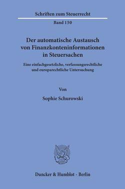 Der automatische Austausch von Finanzkonteninformationen in Steuersachen. von Schurowski,  Sophie