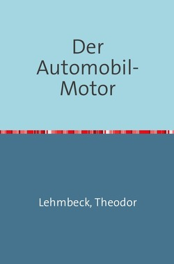 Der Automobil-Motor von Lehmbeck,  Theodor