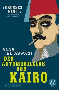 Der Automobilclub von Kairo von al-Aswani,  Alaa, Fähndrich,  Hartmut