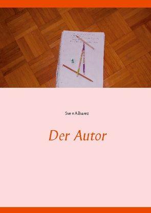 Der Autor von Albarez,  Sven