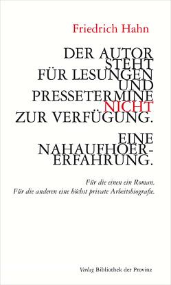 Der Autor steht für Lesungen und Pressetermine NICHT zur Verfügung. Eine Nahaufhörerfahrung. von Hahn,  Friedrich