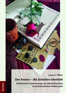 Der Avatar – die Schatten-Identität von Flöter,  Laura S.
