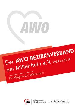 Der AWO Bezirksverband Mittelrhein e. V. 1989 bis 2019 von AWO Bezirksverband Mittelrhein e. V, Seibold,  Wenzel, Thomm,  Ann-Katrin