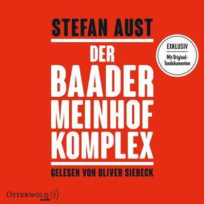 Der Baader-Meinhof-Komplex von Aust,  Stefan, Siebeck,  Oliver