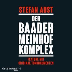 Der Baader-Meinhof-Komplex. Feature mit Original-Tondokumenten von Aust,  Stefan