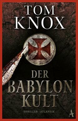 Der Babylon-Kult von Knox,  Tom, Leeb,  Sepp