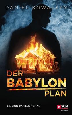 Der Babylon-Plan von Kowalsky,  Daniel