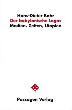 Der babylonische Logos von Bahr,  Hans D, Engelmann,  Peter